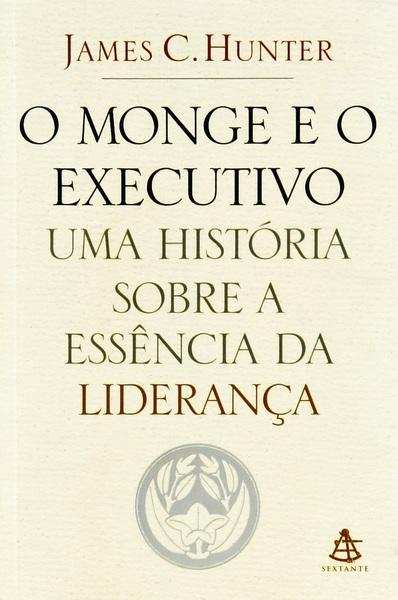 e02ba968b3276 O Monge E O Executivo - Uma História Sobre A Essência Da Liderança